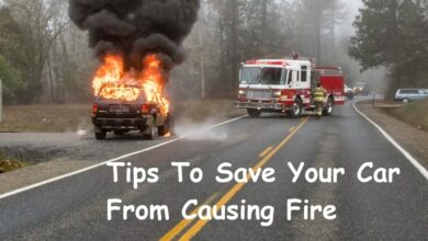 Photo of Tips to Save Your Car from Causing Fire