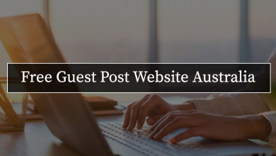 Photo of What Is The Perfect Niche For Posting A Free Guest Post Website Australia?