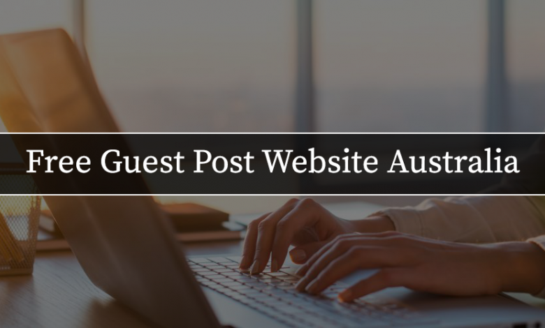 Free Guest Post Website Australia