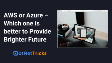 Photo of AWS or Azure – Which one is better to Provide Brighter Future