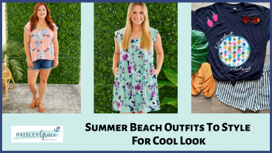 Photo of Summer Beach Outfits To Style For Cool Look