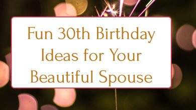 Photo of Fun 30th Birthday Ideas for Your Beautiful Spouse