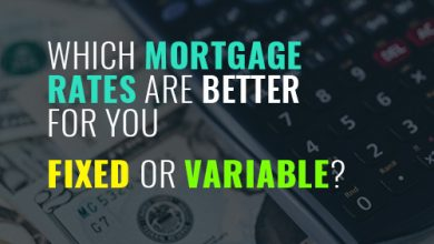 Photo of Which Mortgage Rates are Better for You – Fixed or Variable?