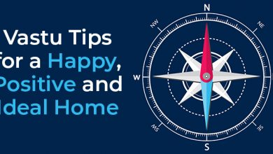 Photo of Vastu Tips for a Happy, Ideal, and Positive Home