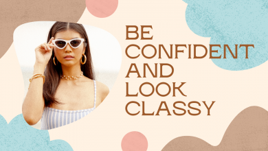 Photo of Be Confident and Look Classy