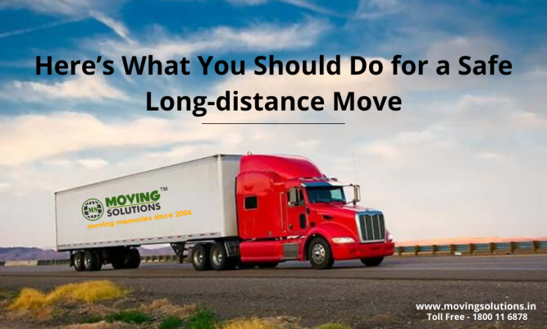 Here's What You Should Do for a Safe Long-distance Move