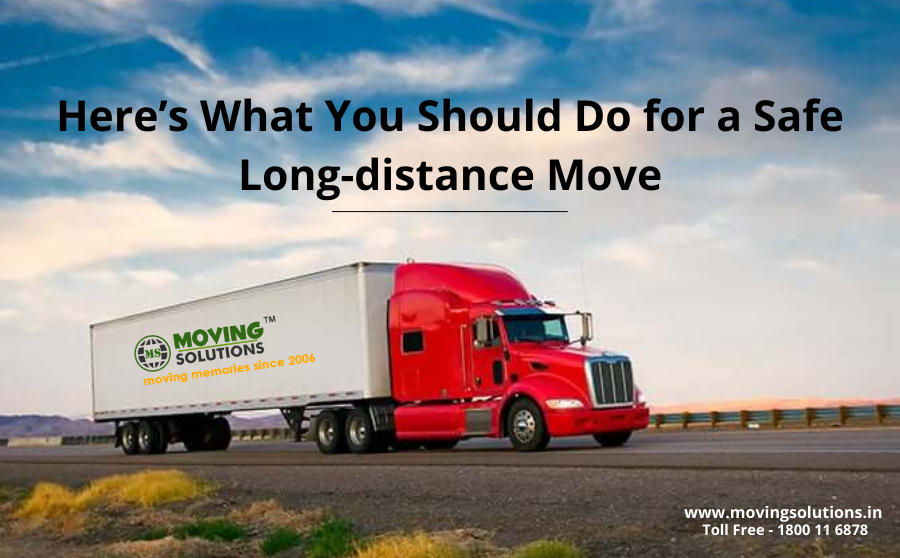 Here's What You Should Do for a Safe Long distance Move