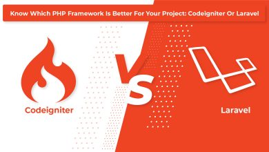 Photo of Know Which PHP Framework Is Better For Your Project: Codeigniter Or Laravel