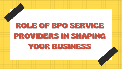 Photo of What is the Role of BPO Service Providers in Shaping your Business?