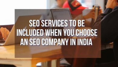 Photo of SEO Services to Be Included When You Choose an SEO Company in India